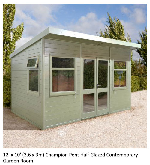 12' x 10' (3.6 x 3m) Champion Pent Half Glazed Contemporary Garden Room