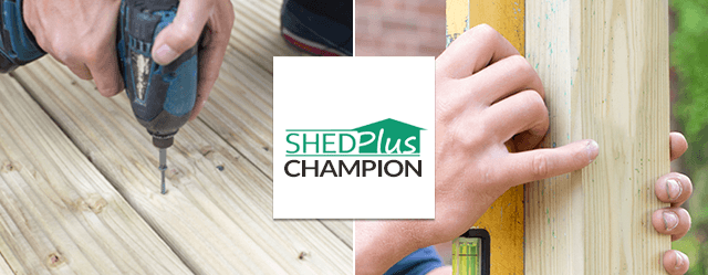 Shed-Plus Champion Installation